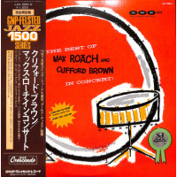 The Best Of Max Roach And Clifford Brown In Concert!