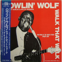 Walk That Walk - Wolfman At The Chess Studio 1957-59 - The Howlin' Wolf Story Vol.6